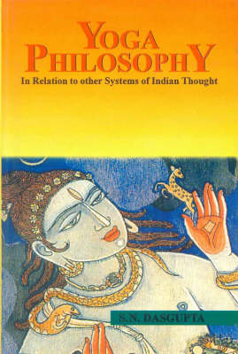 Yoga Philosophy in Relation to Other Systems of Indian Thought