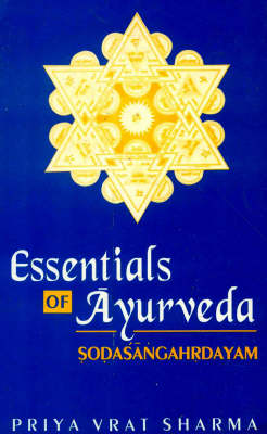 Sodasangahrdayam: Essentials of Ayurveda