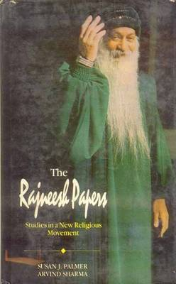 The Rajneesh Papers: Studies in a New Religious Movement