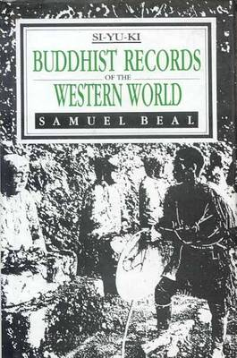 Buddhist Records of the Western World: 2 Volumes in One