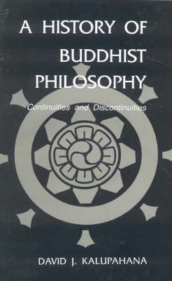 A History of Buddhist Philosophy.: Continuity and Discontinuity