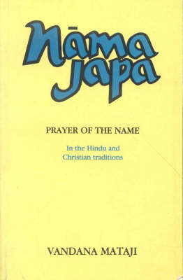 Nama Japa: Prayer of the Name in the Hindu and Christian Traditions