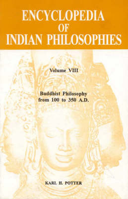 Encyclopaedia of Indian Philosophies: v. 8: Buddhist Philosophy from 100 to 350