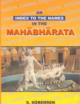 An Index to the Names in the Mahabharata: With Short Explanations and a Concordance