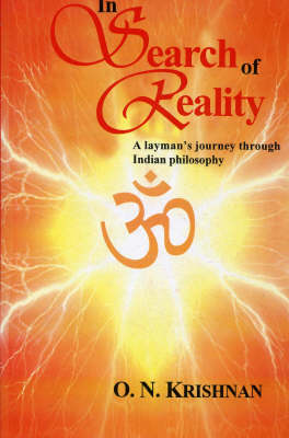In Search of Reality: A Layman's Journey Through Indian Philosophy