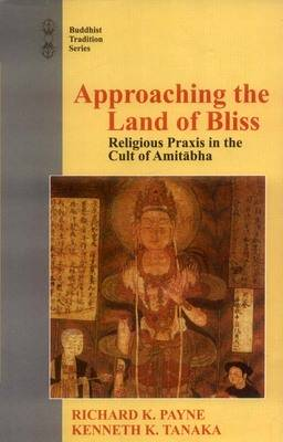 Approaching the Land of Bliss: Religious Praxis in the Cult of Amithabha