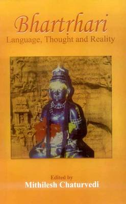 Bhartrhari: Language, Thought, and Reality