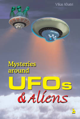 Mysteries Around UFOs and Aliens