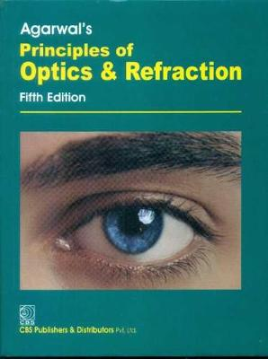 Argarwal's Principles of Optic and Refraction