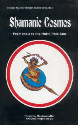 Shamanic Cosmos: From India to the North Pole Star
