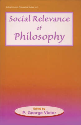 Social Relevance of Philosophy: Essays on Applied Philosophy
