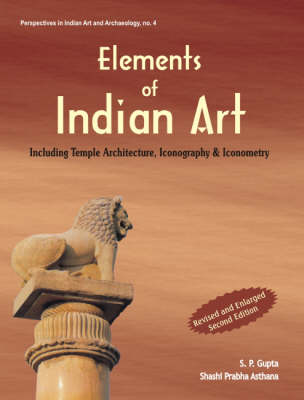 Elements of Indian Art: Including Temple Architecture, Iconography and Iconometry