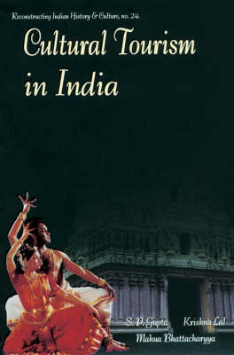 Cultural Tourism in India: Museums, Monuments &Arts : Theory and Practice