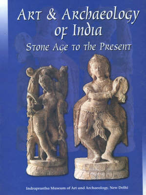 Art and Archaeology of India: Stone Age to the Present
