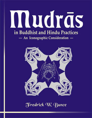 Mudras: In Buddhist and Hindu Practices