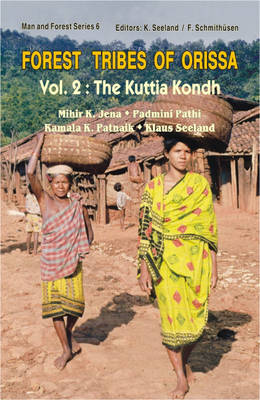 Forest Tribes of Orissa: v. 2: The Kuttia Kondh