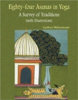 Eighty-four Asanas in Yoga: A Survey of Traditions