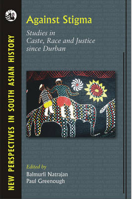 Against Stigma: Studies in Caste, Race and Justice Since Durban