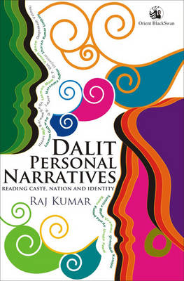 Dalit Personal Narratives: Reading Caste, Nation and Identity