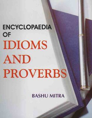 Encyclopaedia of Idioms and Proverbs