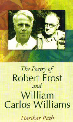 The Poetry of Robert Frost and William Carlos William