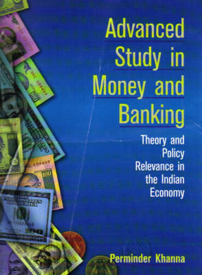 Advanced Study in Money and Banking: Theory and Policy Relevance in the Indian Economy