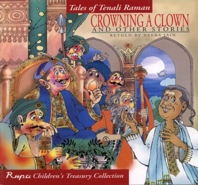 Crowning a Clown and Other Stories: Tales of Tenali Raman