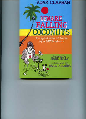 Beware Falling Coconuts: Perspectives of India by a BBC Producer