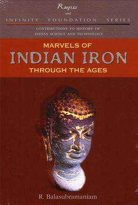 Marvels of Indian Iron: Through the Ages
