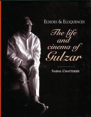 Echoes and Eloquences: Life and Cinema of Gulzar