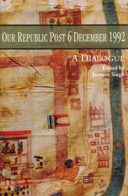 Our Republic Post 6 December 1992: A Dialogue