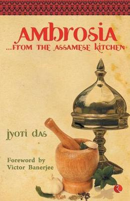 Ambrosia: From the Assamese Kitchen