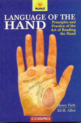 Language of the Hand: Principles and Practice of the Art of Reading the Hand