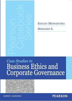Case Studies in Business Ethics and Corporate Governance