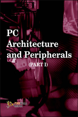 PC Architecture and Peripherals: v. 1