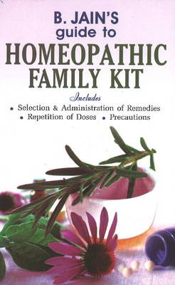 B Jain's Guide to Homeopathic Family Kit