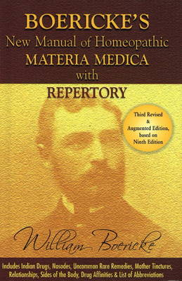 New Manual of Homoeopathic Materia Medica & Repertory with Relationship of Remedies: Including Indian Drugs, Nosodes  Uncommon, Rare Remedies, Mother Tinctures, Relationship, Sides of the Body, Drug Affinites & List of Abbreviation: 3rd Edition