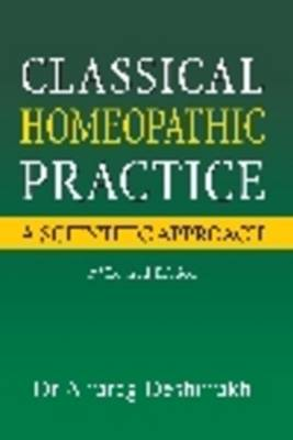 Classical Homeopathic Pactice: A Scientific Approach