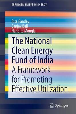 The National Clean Energy Fund of India: A Framework for Promoting Effective Utilization