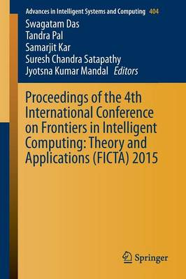 Proceedings of the 4th International Conference on Frontiers in Intelligent Computing: Theory and Applications (FICTA) 2015