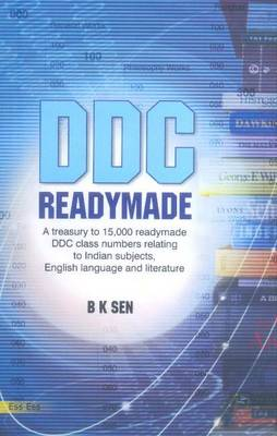 DDC Readymade: A Treasury to 15,000 Readymade DDC CLass Number Relating to Indian Subjects