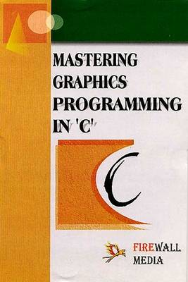 Mastering Graphics Programming in C
