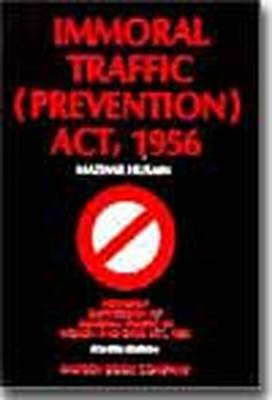 Mazhar Husain's Immoral Traffic (prevention) Act, 1956: with Supplement
