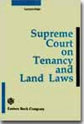 Supreme Court on Tenancy and Land Laws (1950 to 1990)