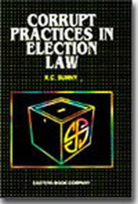Commentaries on Corrupt Practices in Election Law: with Supplement