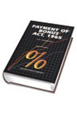 K.D. Srivastava's Payment of Bonus Act, 1965: with Supplement