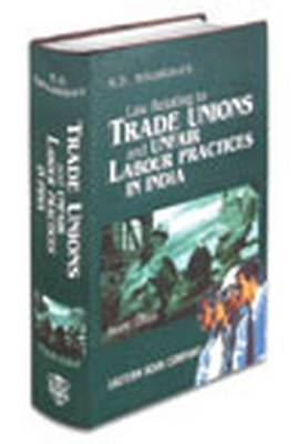 K.D. Srivastava's Law Relating to Trade Unions and Unfair Labour Practices in India: with Supplement