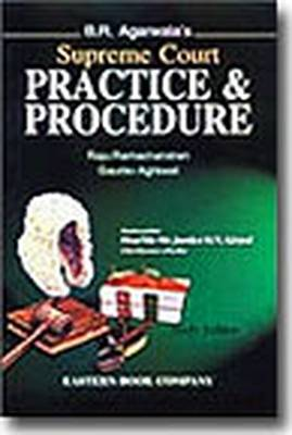 B.R. Agarwala's Supreme Court Practice and Procedure