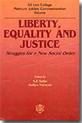 Liberty, Equality and Justice: Struggles for a New Social Order