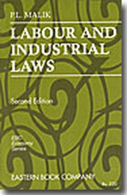 P.L. Malik's Labour and Industrial Laws